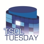 T-SQL Tuesday 008