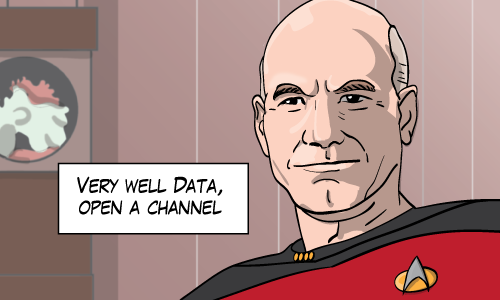 "Star Trek's Jean Luc Picard says ""Very well Data, open a channel"""